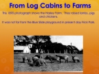 9 Log Cabins to Farms Early Times
